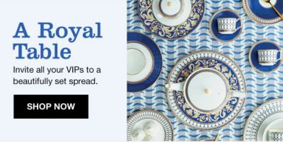 A Royal Table, Invite all your Vips to a beautifully set spread, Shop Now