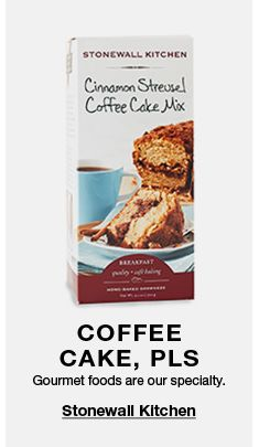 Coffee, Cake, PLS, Gourment foods are our specialty, Stonewall Kitchen