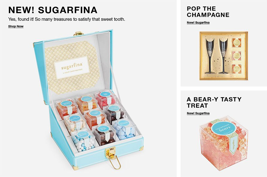 New Sugarfina, yes found it so many treasures to satisfy that sweet tooth, Shop Now, Pop the Champagne, new Sugarfina, a Bear y Tasty Treat New Sugarfina