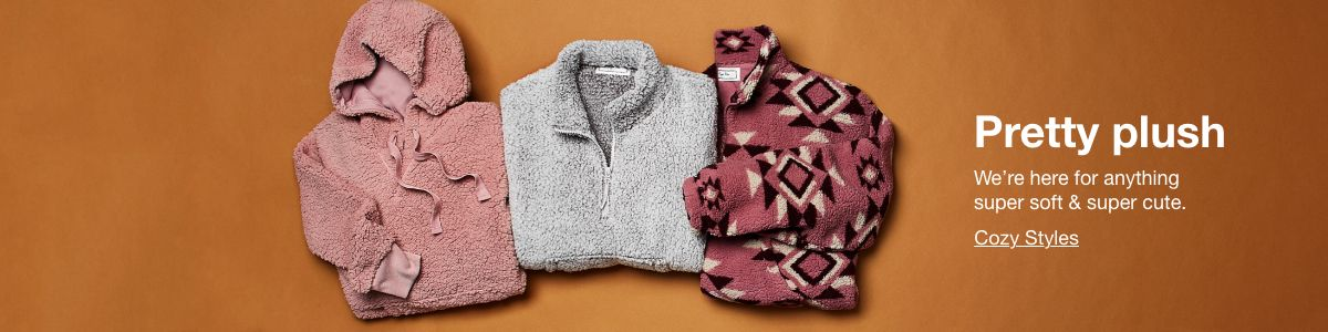 Pretty plush, We're here for anything super soft & super cute, Cozy Styles