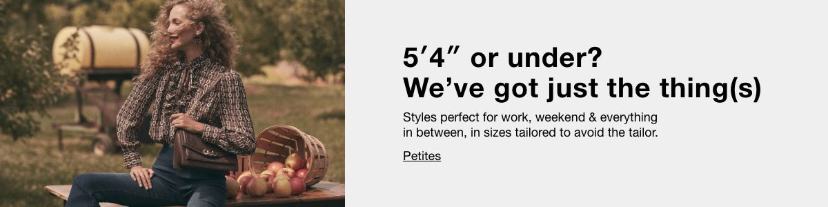 "5'4"" or under? We've got just the thing(s)"
