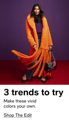 3 trends to try, Make these vivid colors your own, Shop The Edit