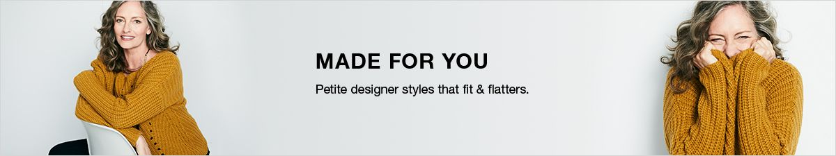 Made For You, Petite designer styles that fit and flatters