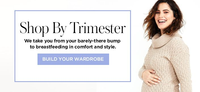 Shop by Trimester, Build Your Wardrobe