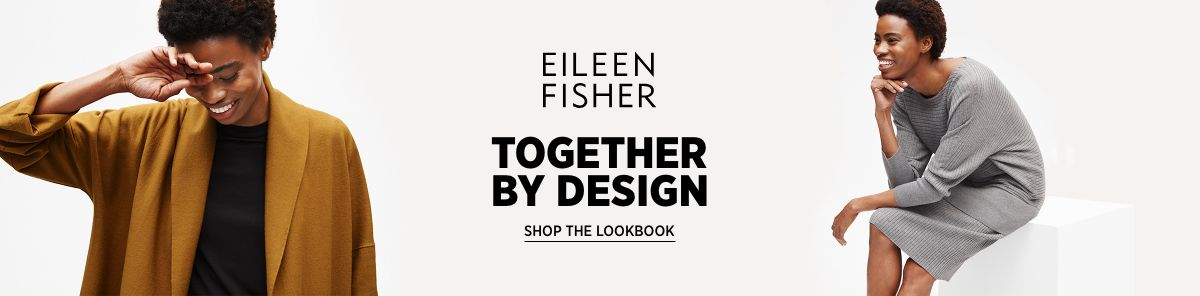 Eileen Fisher, Together by Design, Shop The Lookbook