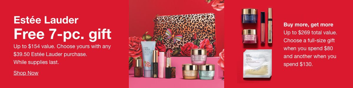 Estee Lauder, Free 7-Pc, gift, Shop Now, Buy more, get more