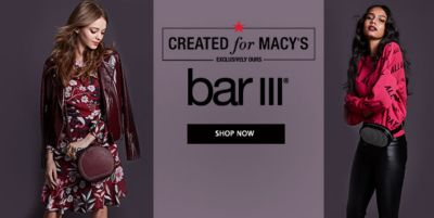 Created for Macy's, bar III, Shop Now