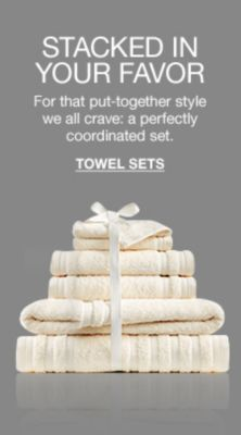 Stacked in Your Favor, For that put-together style we all crave: a perfectly coordinated set, Towel Sets