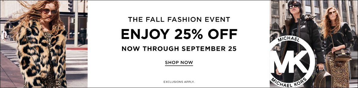 The Fall Fashion Event, Enjoy 25 percent off, Now Through, September 25, Shop Now