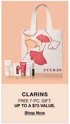 Clarins Free 7 piece Gift Up To a $75 Value, Shop Now