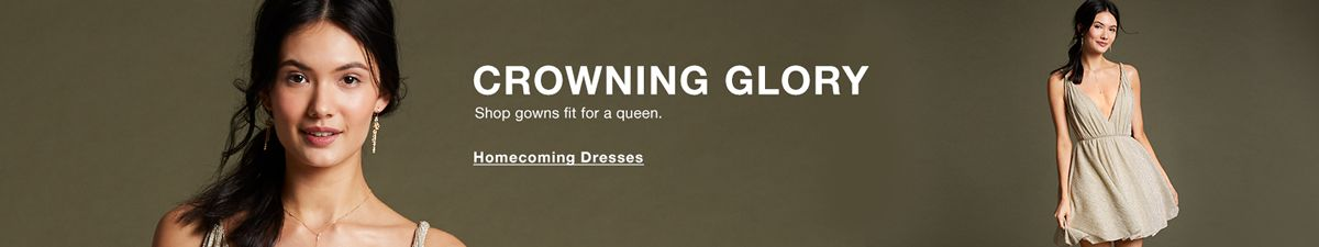 Crowning Glory, Shop gowns fit for a queen, Homecoming Dresses