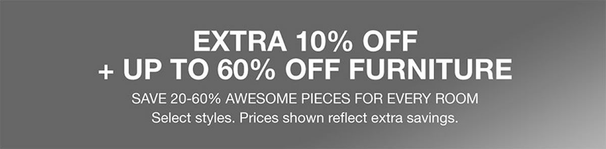 Extra 10 Percent Off Up To 60 Furniture Save 20