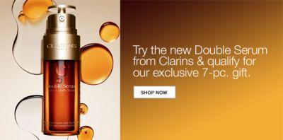 Try the new Double Serum from Clarins and quality for our exclusive 7-Piece gift, Shop Now