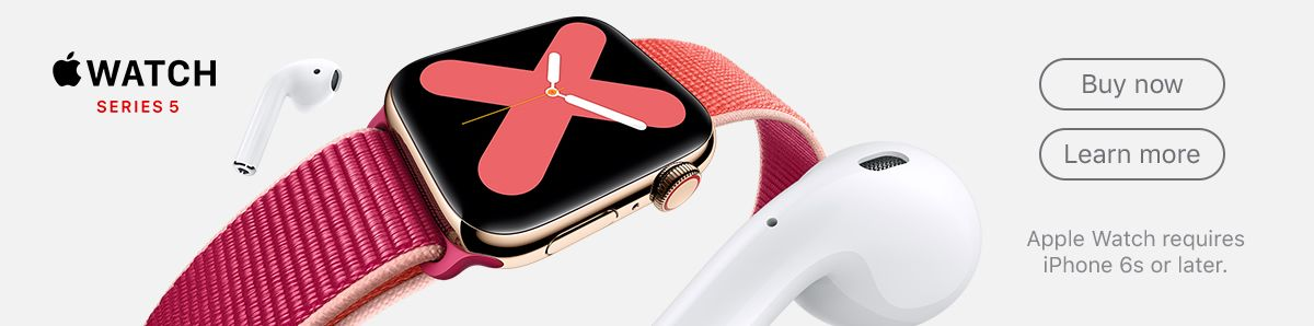 Watch Series 5, Buy now, Learn more, Apple Watch requires iphone 6s or later