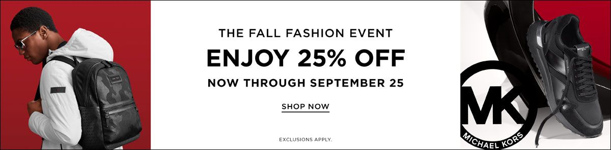 The Fall Fashion Event, Enjoy 25 percent off, Now Through September 25, Shop Now, Exclusions Apply, Michael Kors