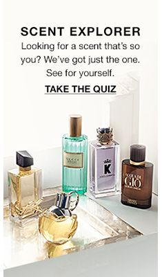 Scent Explorer Looking for a scent that's so you? We've got just the one, See for yourself, Take The Quiz