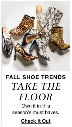 Fall Shoe Trends, Take the Floor, Own it in this season's must haves, Check It Out