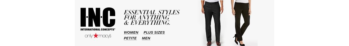 INC International Concepts, Exxential Styles for Anything and Everything, Women, Plus Sizes, Petite, Men
