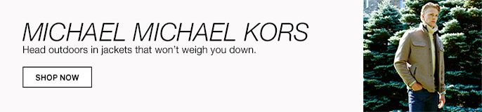 MICHAEL Michael Kors, Head outdoors in jackets that won't weigh you down, Shop now