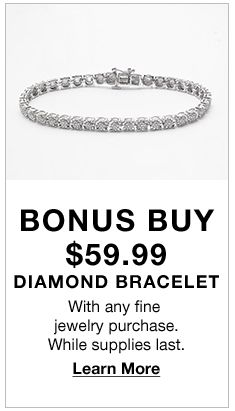 Bonus Buy $59.99 Diamond Bracelet, With any fine jewelry purchase, While supplies last, Learn more