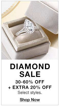 Diamond Sale, 30-60 percent off + Extra 20 percent off, Select styles, Shop Now