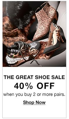 The Great Shoe Sale 40 percent Off, When You Buy 2 or More Pairs, Shop Now