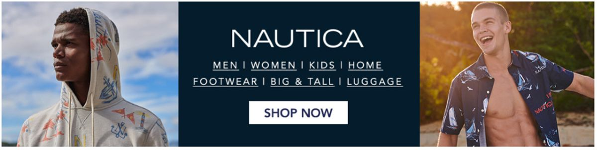 Nautica, Men, Women, Kids, Home, Footwear, Big and Tall, Luggage, Shop Now