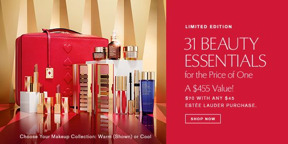 Limited Edition, 31 Beauty Essentials, for the Price of One, A $455 Value! $70 With Any $45 Estee Lauder Purchase, Shop Now