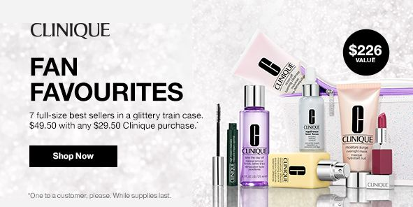 Clinique, Fan Favourites, 7 full-size best sellers in a glittery train case, $49.50 with any $29.50 Clinique purchase, Shop Now, One to a customer, please, While supplies last