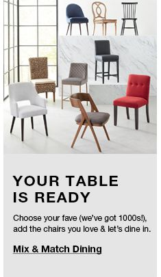 Your Table is Ready, Choose your fave(we've got 1000sl), add the chairs you love and let's dine in, Mix and Match Dining