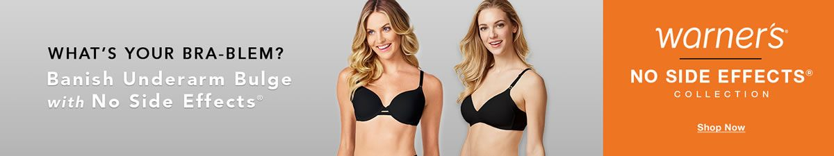 What's Your bra Blem, Banish Underarm Bulge with no side Effects, Warner's no Side Effects, Collection, Shop Now