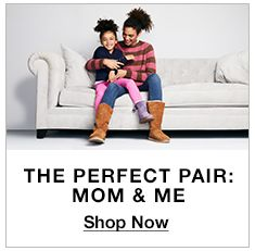 The Perfect Pair: Mom and me, Shop Now
