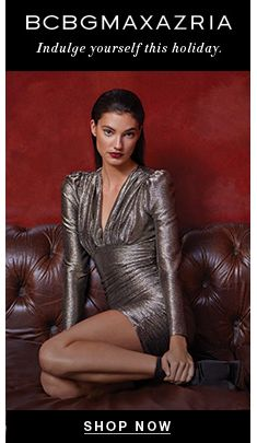 Bcbgmaxazria, Indulge yourself this holiday, Shop Now
