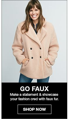 Go Faux, Make a statement and showcase your fashion cred with faux fur, Shop Now