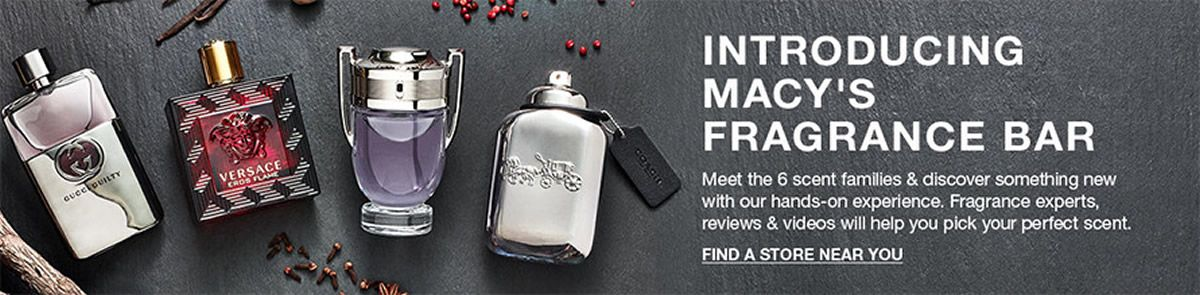 Introducing Macy's Fragrance Bar, Meet the 6 scent families and discover something  new with our hands-on experience, Fragrance experts, reviews and videos will help  you pick your perfect scent, Find A Store Near You