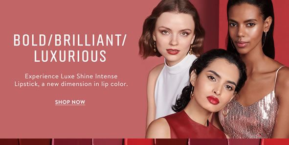 Bold, Brilliant, Luxurious, Experience Luxe Shine Intense Lipsticks, a new dimension in lip color, Shop Now