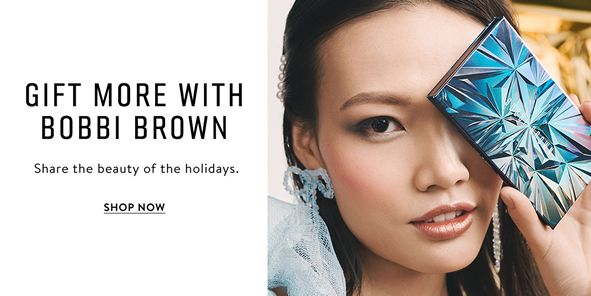 Gift More With Bobbi Brown, Share the beauty of the holidays, Shop Now