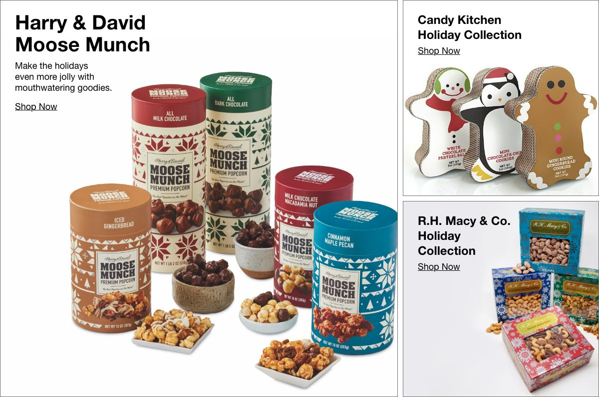 Harry and David Moose Much, Shop Now, Candy Kitchen Holiday Collection, Shop Now, R.H, Macy and Co Holiday Colleection Shop Now