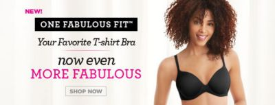 New! One Fabulous Fit, Four Favovite T-shirt Bra, now even More Fabulous, Shop Now