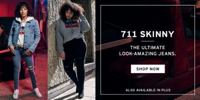 711 Skinny, The Ultimate Look-Amazing Jeans, Shop Now, Also Available in Plus