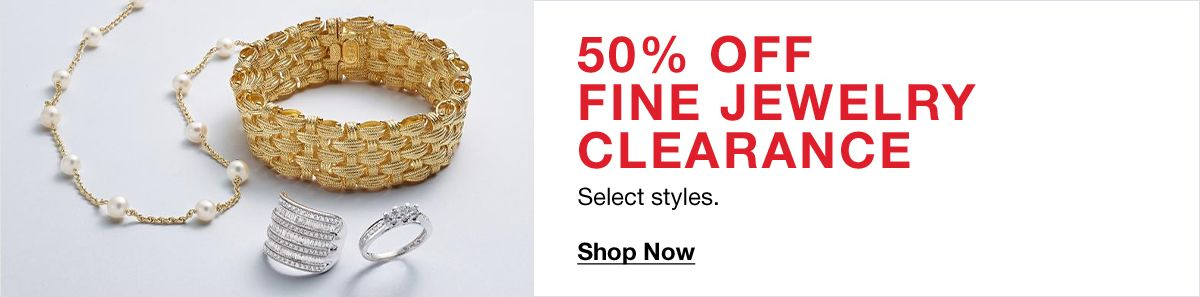 50 percent off Fine Jewelry Clearance Select styles, Shop Now