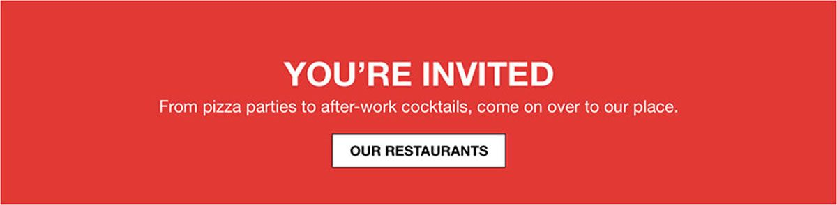 You're Invited, Our Restaurants