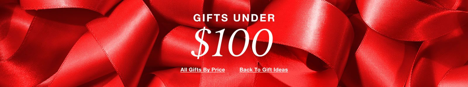 Gifts Under, $100, All Gifts by Price, Back to Gifts Ideas