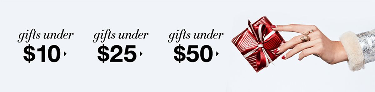 Gifts under $10, gifts under $25, gifts under $50