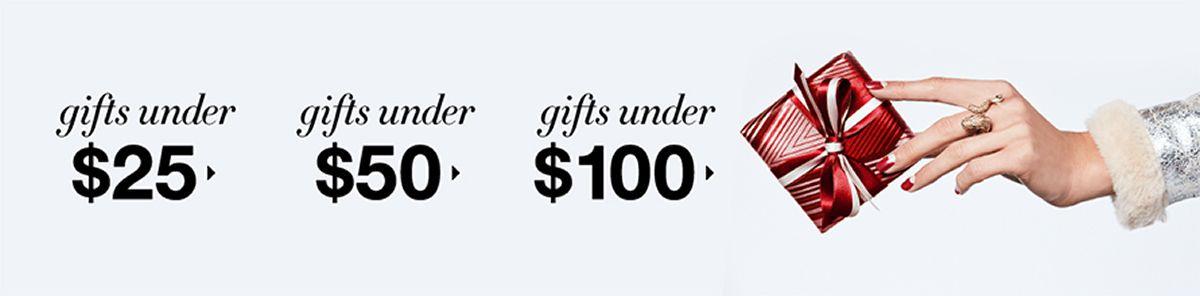 Gifts under 25, gifts under $50, gifts under $100