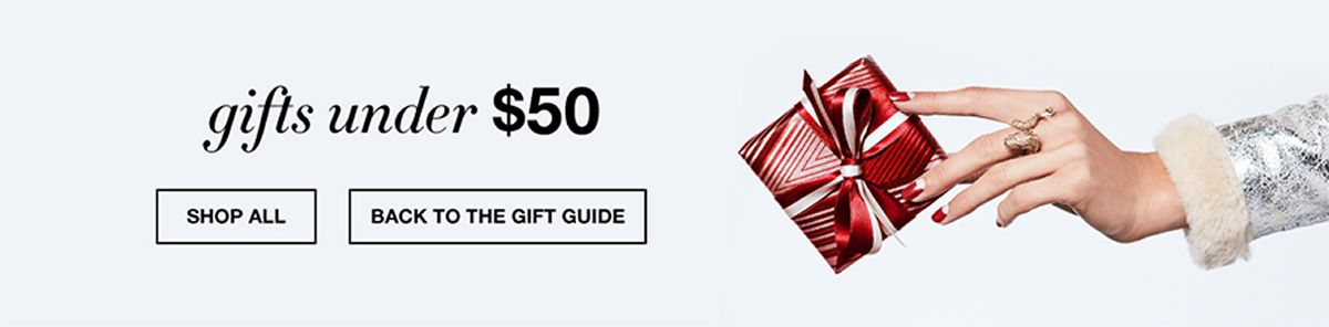 Gifts under $50, Shop All, Back to The Gift Guide
