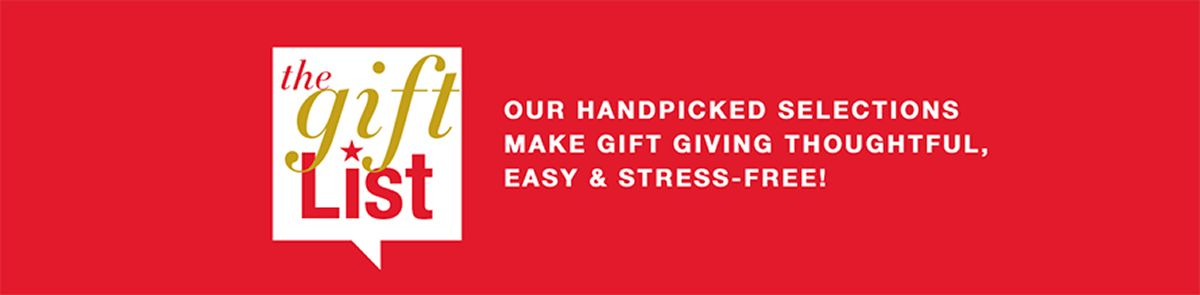 The gift List, Our Handpicked Selections Make Gift Giving Thoughtful Easy and Stress-Free!