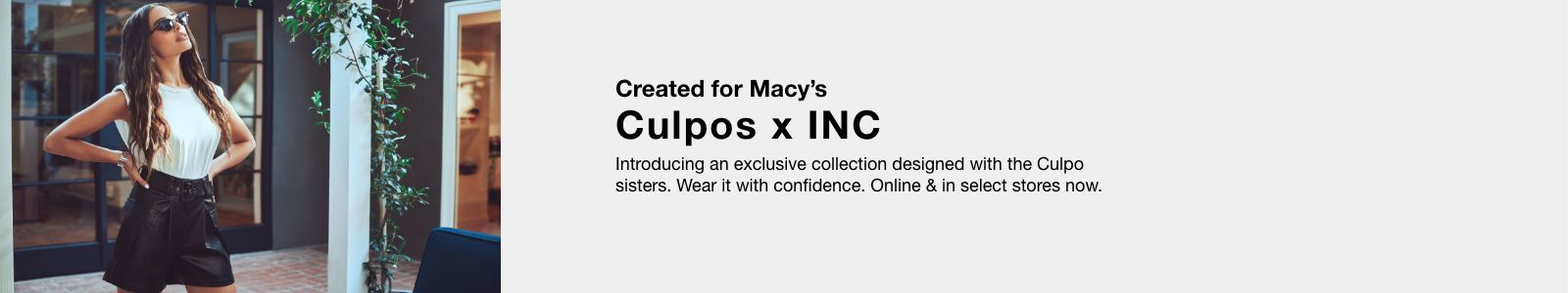 Created for Macys, Culpos x INC, Introducing an exclusive collection designed with the Culpo sisters, Wear it with confidence, Online & in select stores now