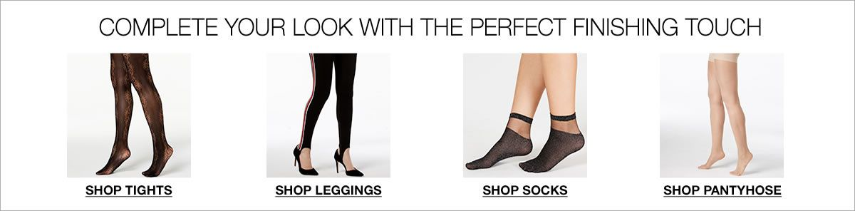 Complete Your Look with the Perfect Finishing Touch, Shop Tights, Shop Leggings, Shop Socks, Shop Pantyhose