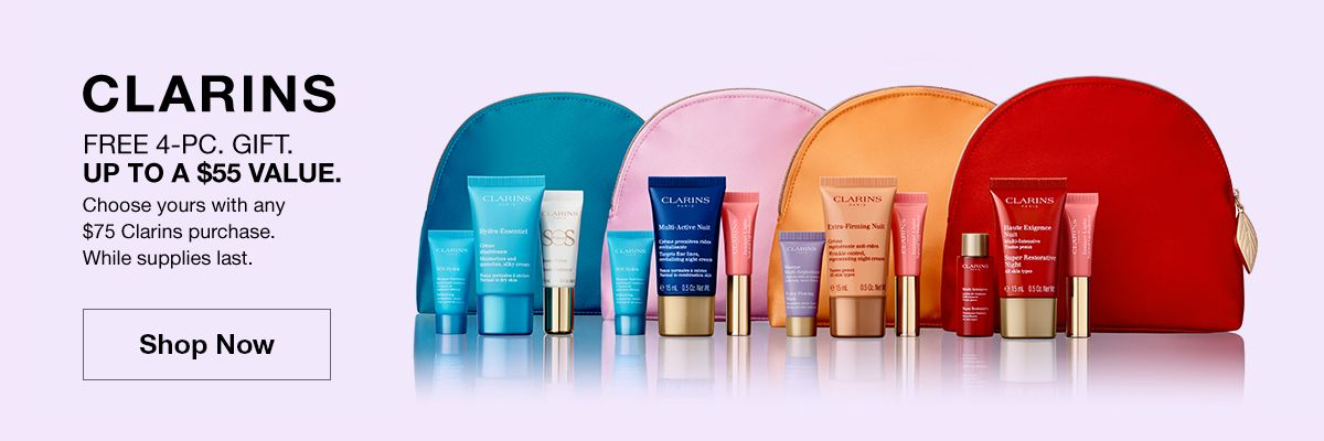 Clarins, Free 4-PC. Gift up to a $55 Value, Choose yours with any $75 Clarins purchase, While Supplies last, Shop Now